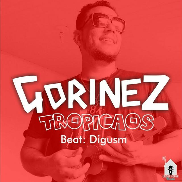 GORINEZ Tropicaos Digusm Underhouse Records Julho 2018 Pojuca Bahia BA